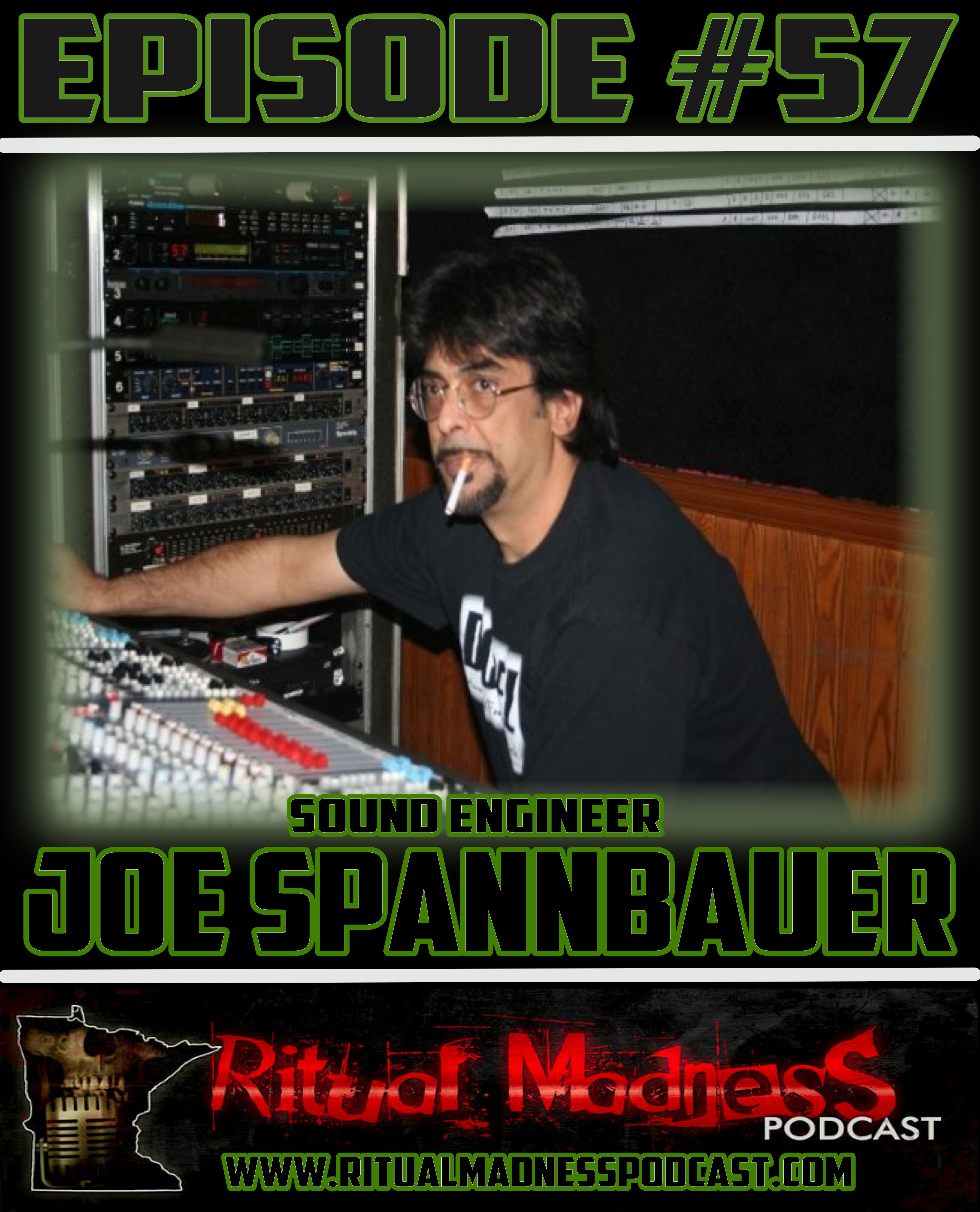 Episode 57 Sound Engineer Joe Spannbauer Ritual Madness Podcast