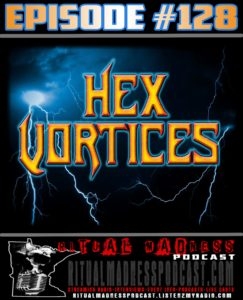 Episode #128, Hex Vortices!